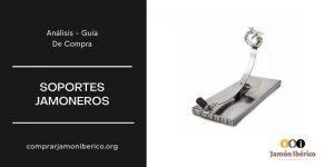 MEJORES SOPORTES JAMONEROS